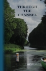Through the Channel Cover Image