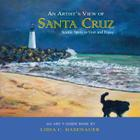 An Artist's View of Santa Cruz: Scenic Spots to Visit and Enjoy Cover Image