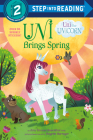 Uni Brings Spring (Uni the Unicorn) (Step into Reading) Cover Image