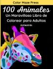 100 Animales - Un Maravilloso Libro de Colorear para Adultos: 100 Maravillosos Dibujos de animales salvajes y domésticos, pájaros, peces e insectos co Cover Image