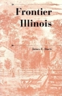 Frontier Illinois (History of the Trans-Appalachian Frontier) Cover Image