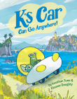 K's Car Can Go Anywhere! Cover Image