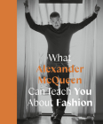 What Alexander McQueen Can Teach You about Fashion Cover Image