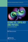 Geometry, Topology and Physics (Graduate Student Series in Physics) Cover Image