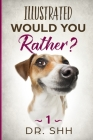 Illustrated Would You Rather?: Jokes and Game Book for Children Age 5-11 Cover Image