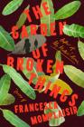 The Garden of Broken Things: A novel Cover Image