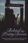 Behind The Pretty Doors Cover Image