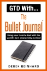 GTD With The Bullet Journal: Using your favorite journaling tool with the world's best productivity method Cover Image