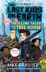 The Last Kids on Earth: Thrilling Tales from the Tree House Cover Image