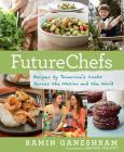 FutureChefs: Recipes by Tomorrow#s Cooks Across the Nation and the World Cover Image