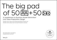 The Big Pad of 50 Blank, Extra-Large Business Model Canvases and 50 Blank, Extra-Large Value Proposition Canvases: A Supplement to Business Model Gene Cover Image