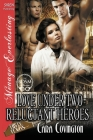 Love Under Two Reluctant Heroes [The Lusty, Texas Collection] (Siren Publishing Menage Everlasting) Cover Image