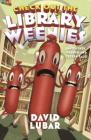 Check Out the Library Weenies: And Other Warped and Creepy Tales (Weenies Stories) Cover Image
