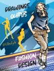 Fashion design drawings outfits: Fashion sketchbook with 140+ figure templates: female, male and curvy - Design book fashion Cover Image