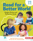 Read for a Better World: Student Action and Reflection Guide (Grades 2-3) Cover Image