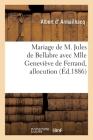 Mariage de M. Jules de Bellabre Avec Mlle Geneviève de Ferrand, Allocution: Eglise de Pauillac, 27 Juillet 1886 Cover Image