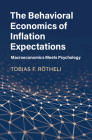 The Behavioral Economics of Inflation Expectations: Macroeconomics Meets Psychology Cover Image