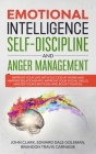Emotional Intelligence, Self-Discipline and Anger Management: Improve your life with Success at Work and Happier Relationships. Improve Your Social Sk Cover Image
