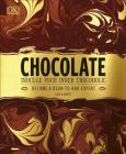 Chocolate: Indulge Your Inner Chocoholic, Become a Bean-to-Bar Expert Cover Image