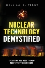 Nuclear Technology Demystified: Everything You Need to Know About Everything Nuclear Cover Image