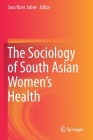 The Sociology of South Asian Women's Health Cover Image