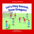 Let's Play Soccer, Dear Dragon! Cover Image