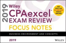 Wiley Cpaexcel Exam Review 2019 Focus Notes: Business Environment and Concepts Cover Image