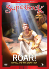 Superbook Roar!: Daniel and the Lion's Den Cover Image