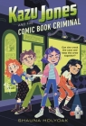 Kazu Jones and the Comic Book Criminal Cover Image