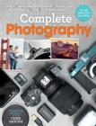 Complete Photography: Understand Cameras to Take, Edit and Share Better Photos Cover Image