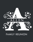 Allen Family Reunion: Personalized Last Name Monogram Letter A Family Reunion Guest Book, Sign In Book (Family Reunion Keepsakes) Cover Image