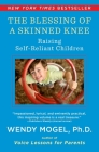 The Blessing of a Skinned Knee: Using Jewish Teachings to Raise Self-Reliant Children Cover Image