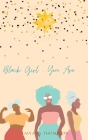 Black Girl, You Are. Cover Image