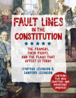 Fault Lines in the Constitution: The Framers, Their Fights, and the Flaws That Affect Us Today Cover Image