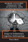 Human Cultures through the Scientific Lens: Essays in Evolutionary Cognitive Anthropology Cover Image