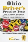 Ohio Driver's Practice Tests: 700+ Questions, All-Inclusive Driver's Ed Handbook to Quickly achieve your Driver's License or Learner's Permit (Cheat Cover Image
