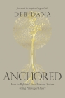 Anchored: How to Befriend Your Nervous System Using Polyvagal Theory Cover Image