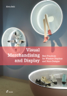 Visual Merchandising and Display: Best Practices for Window Displays and Store Designs Cover Image
