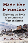 Ride the Frontier: Exploring the Myth of the American West on Screen Cover Image
