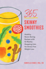 365 Skinny Smoothies: Healthy, Never-Boring Recipes with 52 Weekly Shopping Lists for Stress-Free Weight Loss Cover Image