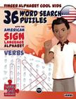 36 Word Search Puzzles with the American Sign Language Alphabet: Cool Kids Volume 02: Verbs (Fingeralphabet Cool Kids #2) Cover Image