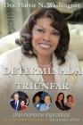 Determinada a Triunfar: Unas memorias inspiradoras de lecciones aprendidas a través de la fe, la familia y el favor Cover Image