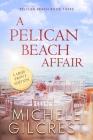 A Pelican Beach Affair LARGE PRINT EDITION (Pelican Beach Book 3) Cover Image