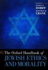 Oxford Handbook of Jewish Ethics and Morality (Oxford Handbooks) Cover Image