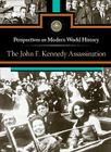 The John F. Kennedy Assassination (Perspectives on Modern World History) Cover Image