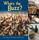 What's the Buzz?: Honey for a Sweet New Year Cover Image