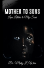 Mother to Sons: Love Letters to My Sons Cover Image