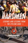 The Hardmen: Legends and Lessons from the Cycling Gods Cover Image