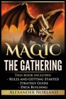 Magic The Gathering: Rules and Getting Started, Strategy Guide, Deck Building For Beginners Cover Image