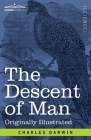 The Descent of Man: and Selection in Relation to Sex Cover Image